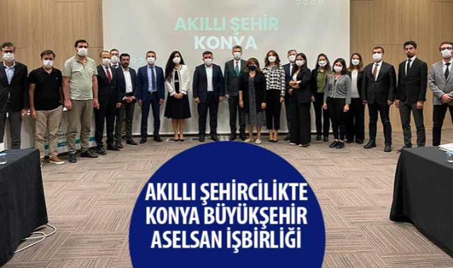 Akıllı Şehircilikte Konya Büyükşehir – ASELSAN İşbirliği