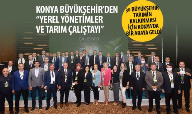 Yerel Yönetimler ve Tarım Çalıştayı yapıldı